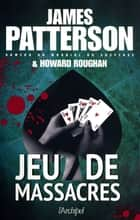 Jeu de massacres ebook by James Patterson, Howard Roughan, Philippine Voltarino