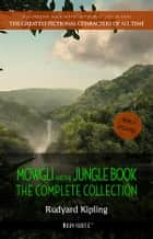 Mowgli and the Jungle Book: The Complete Collection ebook by Rudyard Kipling