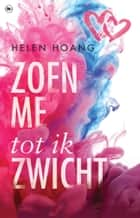 Zoen me tot ik zwicht ebook by Helen Hoang, Ellis Post Uiterweer