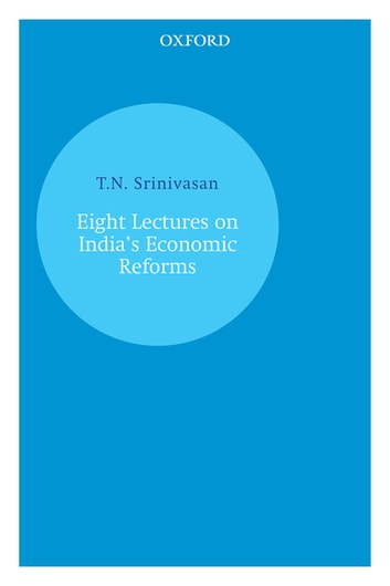 Eight Lectures on India's Economic Reforms ebook by T.N. Srinivasan