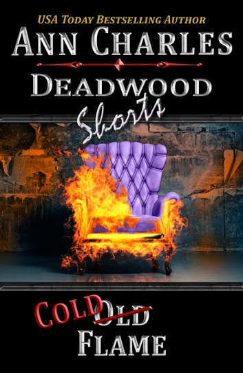 Cold Flame - A SHORT STORY from the Deadwood Mystery Series ebook by Ann Charles