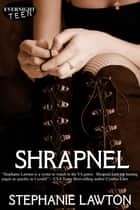 Shrapnel ebook by Stephanie Lawton