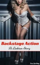 Backstage Action: A Lesbian Story ebook by Ava Sterling