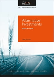 Alternative Investments - CAIA Level II ebook by CAIA Association,Hossein Kazemi,Keith H. Black,Donald R. Chambers