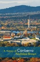 A History of Canberra ebook by Nicholas Brown