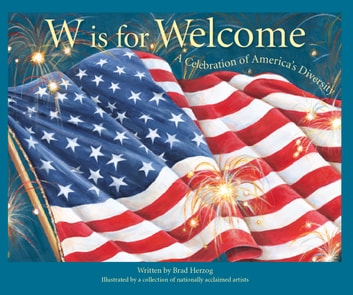 W is for Welcome - A Celebration of America's Diversity ebook by Brad Herzog