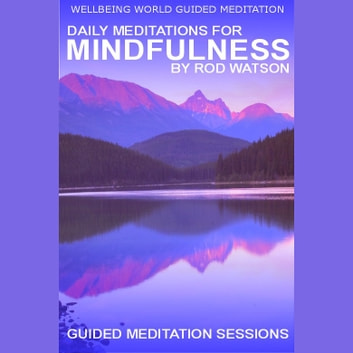 Daily Meditations for Mindfulness by Rod Watson audiobook by Rod Watson