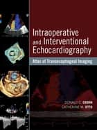 Intraoperative and Interventional Echocardiography ebook by Donald Oxorn,Catherine M. Otto
