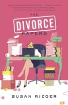 The Divorce Papers ebook by Susan Rieger