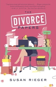 The Divorce Papers - A Novel ebook by Susan Rieger