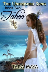 The Unfinished Song (Book 2): Taboo - Book Two ebook by Tara Maya