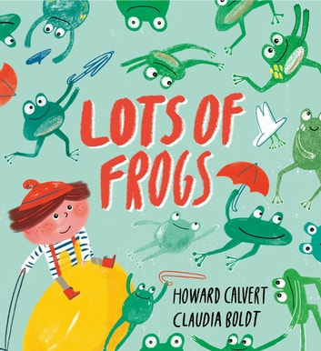 Lots of Frogs ebook by Howard Calvert