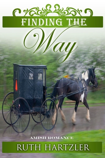 Finding the Way - Amish Romance ebook by Ruth Hartzler