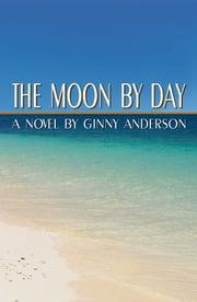 The Moon By Day ebook by Ginny Anderson