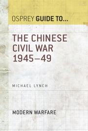 The Chinese Civil War 1945?49 ebook by Michael Lynch