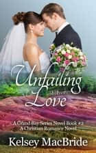 Unfailing Love: A Christian Romance Novel - The Grand Bay Series, #2 ebook by Kelsey MacBride