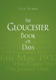 The Gloucester Book of Days ebook by Jill Evans