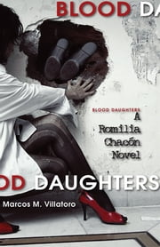 Blood Daughters - A Romilia Chacon Novel ebook by Marcos M. Villatoro