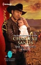 The Cowboy's Pride - A Sexy Western Contemporary Romance ebook by Charlene Sands