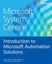 Microsoft System Center Introduction to Microsoft Automation Solutions ebook by Mitch Tulloch,Rob Costello,Richard Maunsell
