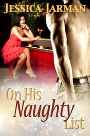 On His Naughty List ebook by Jessica Jarman