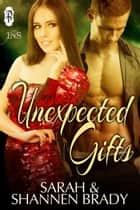 Unexpected Gifts (1Night Stand) ebook by Sarah Brady, Shannen Brady