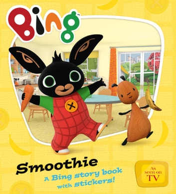 Bing Smoothie (Bing) ebook by HarperCollinsChildren'sBooks
