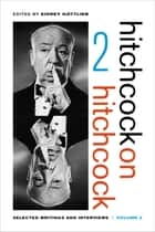 Hitchcock on Hitchcock, Volume 2 ebook by Alfred Hitchcock,Sidney Gottlieb