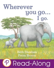 Wherever You Go...I Go. ebook by Beth Shoshan