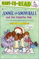Annie and Snowball and the Surprise Day ebook by Cynthia Rylant, Suçie Stevenson