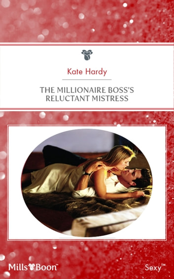 The Millionaire Boss's Reluctant Mistress ebook by Kate Hardy