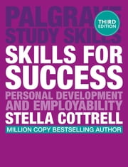 Skills for Success - Personal Development and Employability ebook by Dr Stella Cottrell