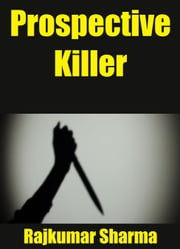 Prospective Killer ebook by Rajkumar Sharma