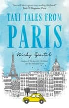 Taxi Tales from Paris ebook by Nicky Gentil