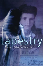 Tapestry ebook by Maria Pallotta-Chiarolli