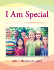 I Am Special ebook by Angie  Michelle James