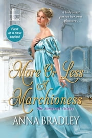 More or Less a Marchioness eBook by Anna Bradley