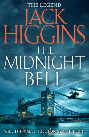 The Midnight Bell (Sean Dillon Series, Book 22) eBook by Jack Higgins