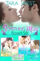 Something More Boxed Set - Something More ebook by Tara West