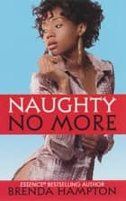 Naughty No More ebook by Brenda Hampton