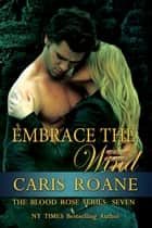 Embrace the Wind ebook by Caris Roane