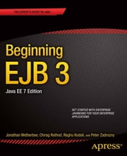 Beginning EJB 3 - Java EE 7 Edition ebook by Jonathan Wetherbee,Raghu Kodali,Chirag  Rathod,Peter Zadrozny