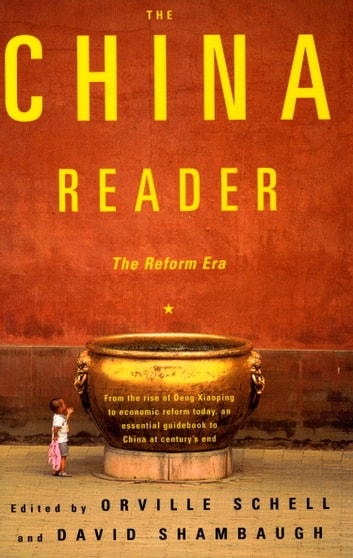 The China Reader - The Reform Era ebook by Orville Schell