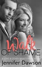 Walk of Shame ebook by Jennifer Dawson