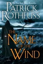 The Name of the Wind eBook par Patrick Rothfuss