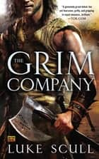 The Grim Company ebook by Luke Scull