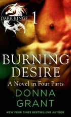 Burning Desire: Part 1 - A Dark King Novel in Four Parts ebook by Donna Grant