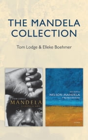 Mandela: Introduction and Biography Bundle ebook by Tom Lodge,Elleke Boehmer