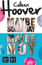 Maybe Someday / Maybe Not - Roman ebook by Colleen Hoover, Kattrin Stier