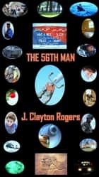 The 56th Man ebook by J. Clayton Rogers